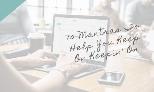 10 Mantras To Help You Keep Going
