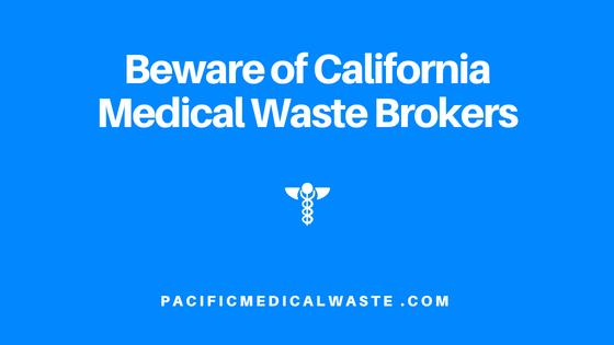 Beware of California Medical Waste Brokers