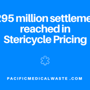 $295 million settlement reached in Stericycle Pricing