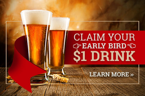 Claim Your Early Bird $1 Drink Here