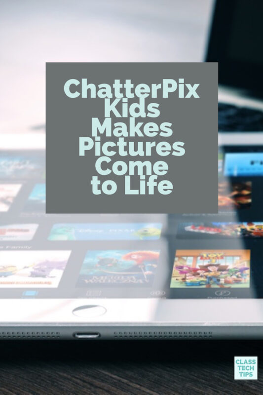 ChatterPix Kids Makes Pictures Come to Life