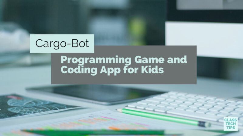 Cargo-Bot Programming Game and Coding App for Kids - Class Tech Tips