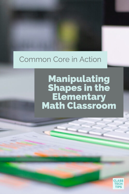 Common Core in Action Manipulating Shapes in the Elementary Math Classroom