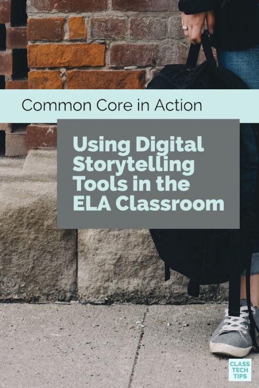 Using Digital Storytelling Tools in the ELA Classroom
