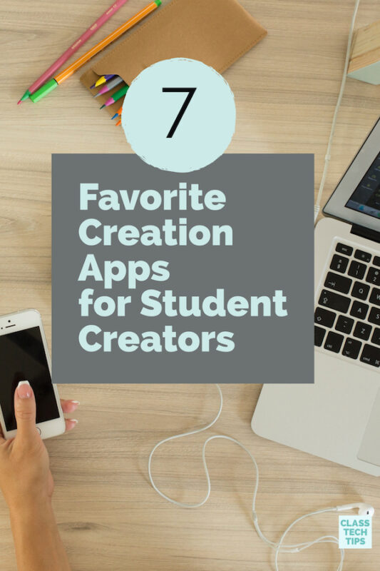7 Favorite Creation Apps for Student Creators 2