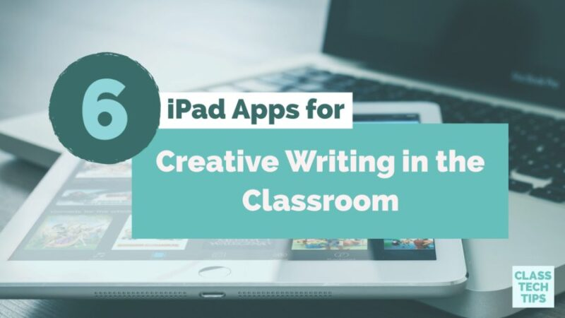 6 iPad Apps for Creative Writing in the Classroom - Class