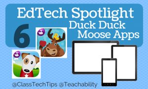 EdTech Spotlight 6 Duck Duck Moose Apps 2