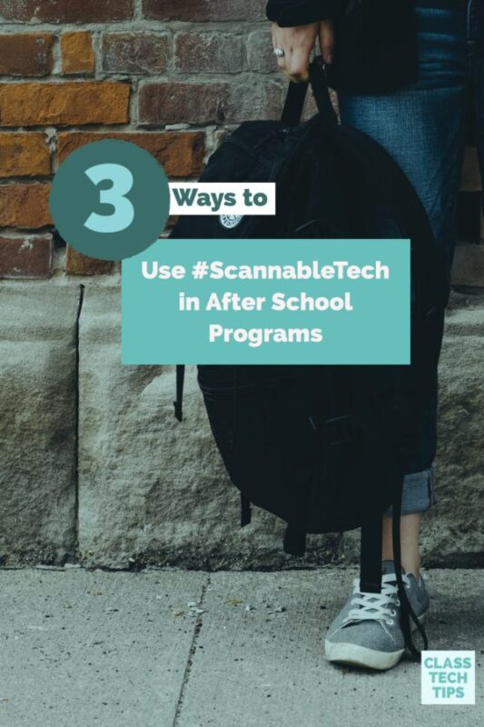3 Ways to Use #ScannableTech in After School Programs