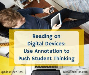 Reading on Digital Devices_ Use Annotation to Push Student Thinking