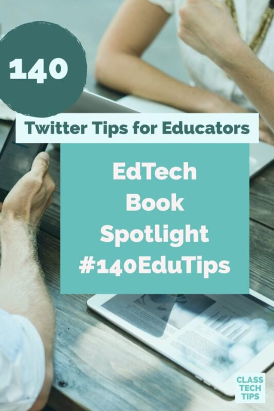 140 Twitter Tips for Educators: EdTech Book Spotlight #140EduTips
