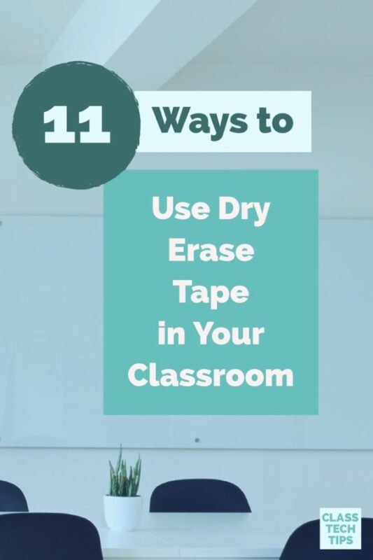 11 Ways to Use Dry Erase Tape in Your Classroom
