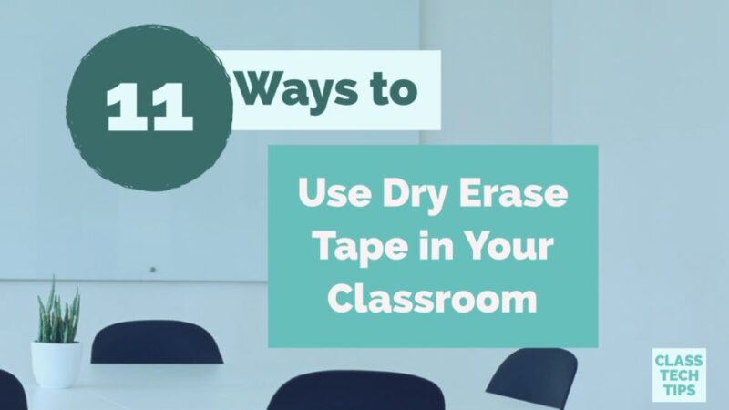 11 Ways to Use Dry Erase Tape in Your Classroom - Class Tech
