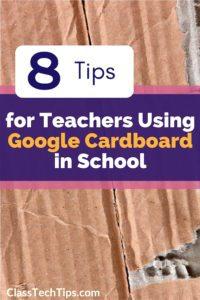 8 Tips for Teachers Using Google Cardboard in School