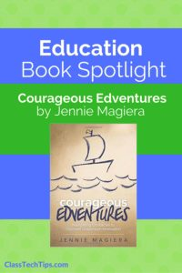 education-book-spotlight-courageous-edventures-by-jennie-magiera