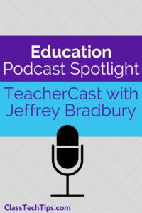 education-podcast-spotlight-teachercast-with-jeffrey-bradbury