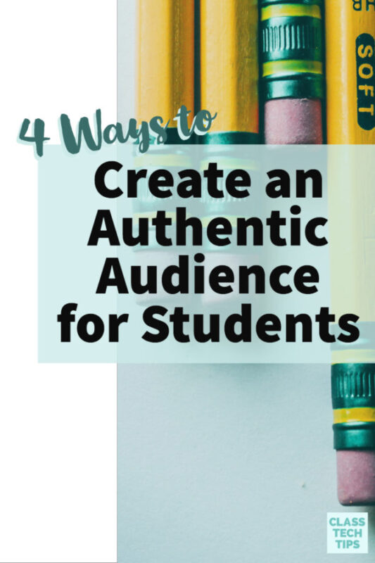 4 Ways to Create an Authentic Audience for Students