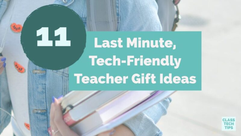 11 Last Minute, Tech-Friendly Teacher Gift Ideas - Class