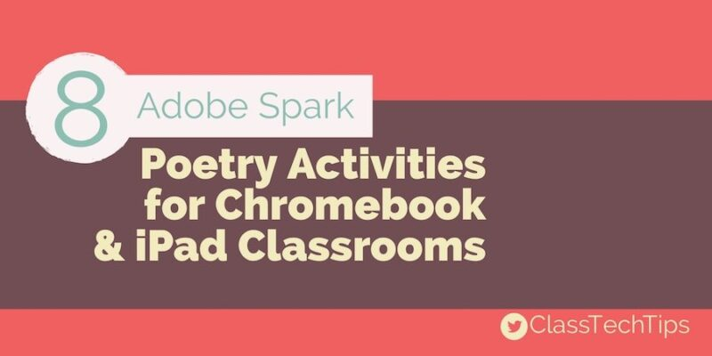 8 Adobe Spark Poetry Activities for Chromebook & iPad Classrooms