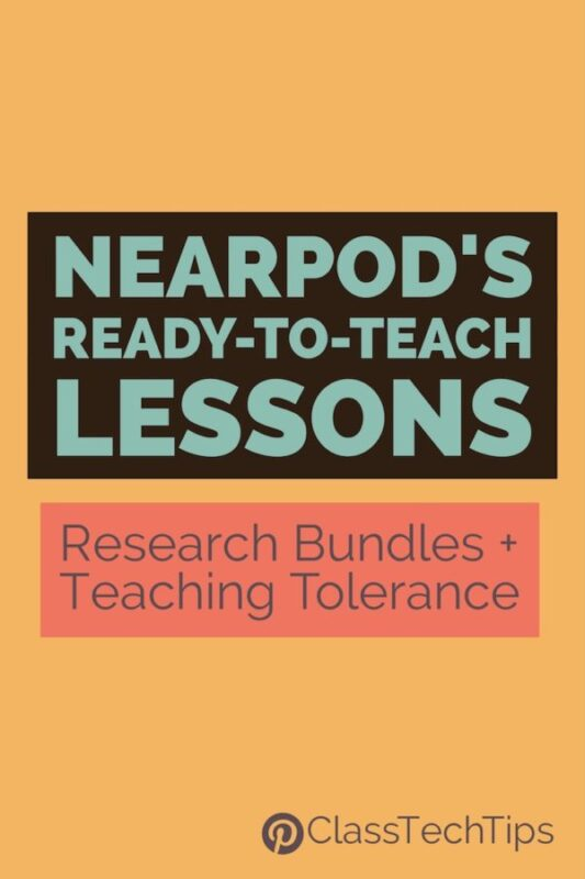 Nearpod's Ready-To-Teach Lessons: Research Bundles + Teaching Tolerance