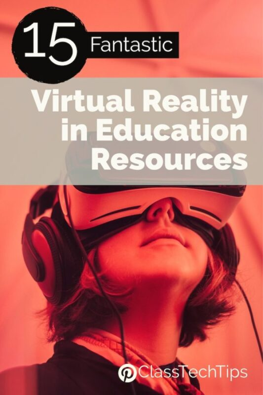 15 Fantastic Virtual Reality in Education Resources