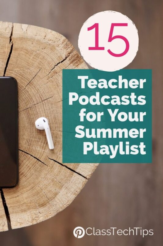 15 Teacher Podcasts for Your Summer Playlist