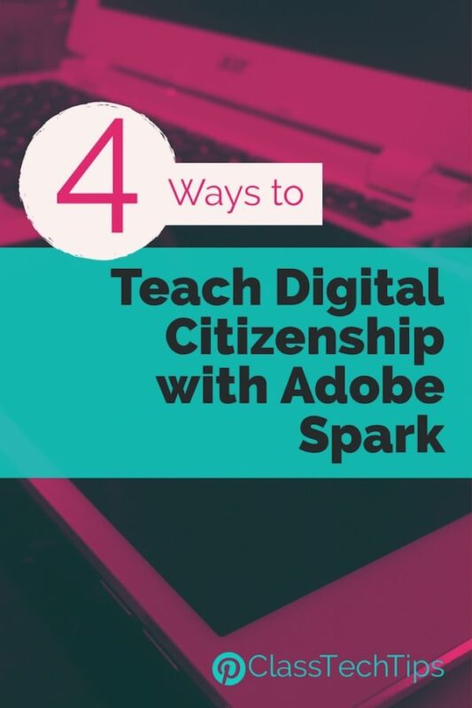 4 Ways to Teach Digital Citizenship with Adobe Spark