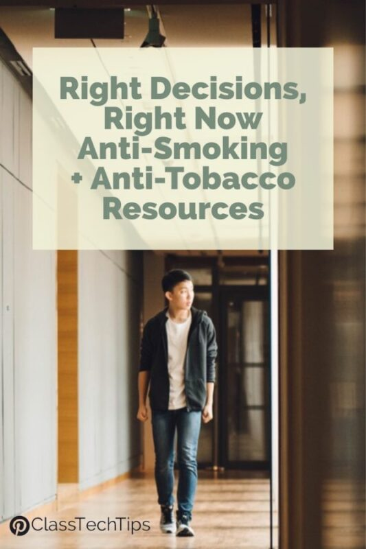 Right Decisions, Right Now Anti-Smoking and Anti-Tobacco Resources
