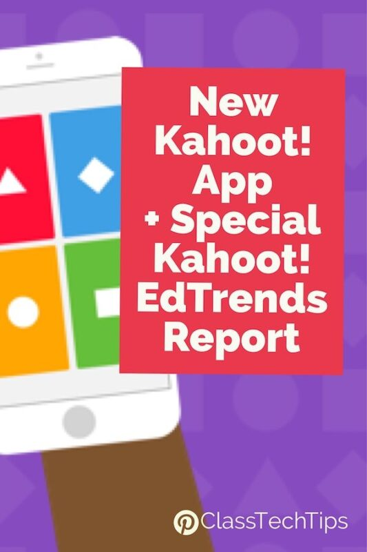 New Kahoot! App + Special Kahoot! EdTrends Report 4