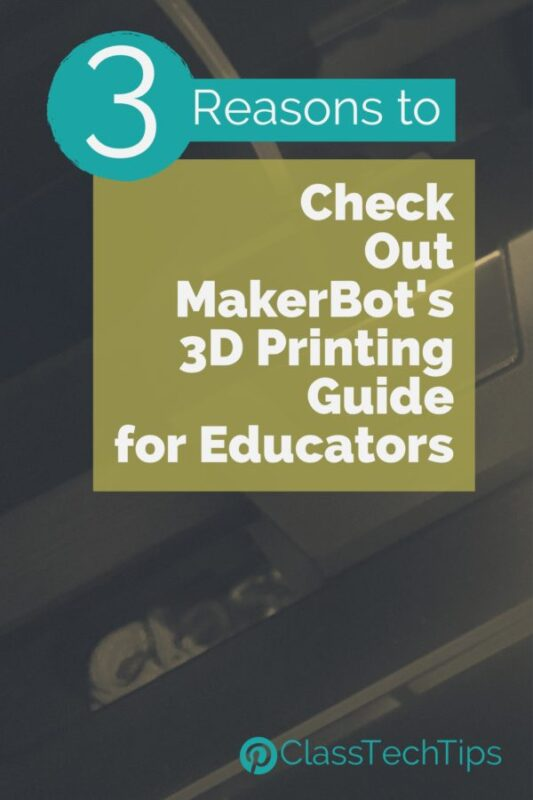 3 Reasons to Check Out MakerBot's 3D Printing Guide for Educators