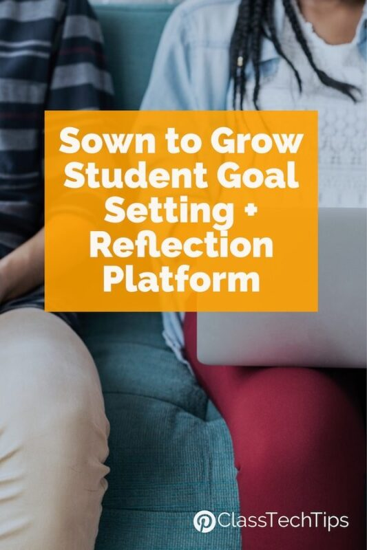 Sown To Grow Student Goal Setting + Reflection Platform