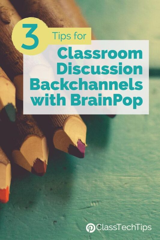 3 Tips for Classroom Discussion Backchannels with BrainPOP