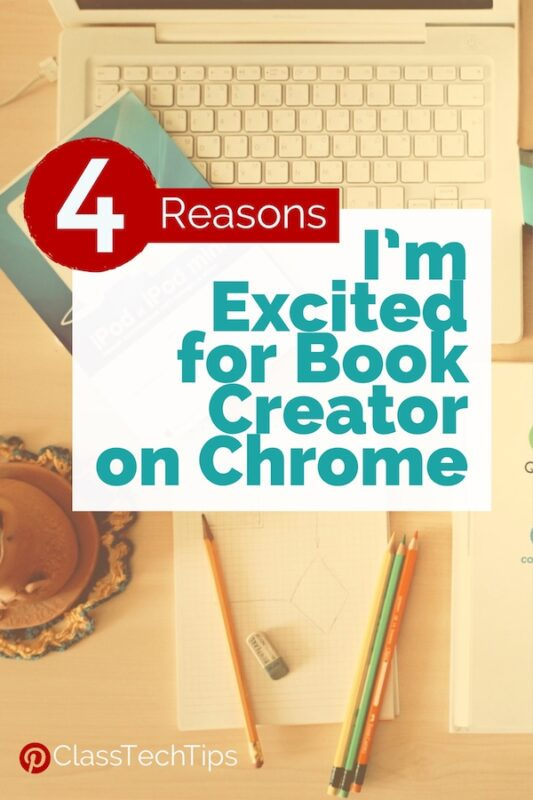 4 Reasons I'm Excited for Book Creator on Chrome