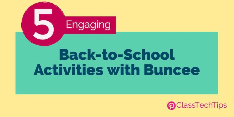 5 Engaging Back-to-School Activities with Buncee - Class