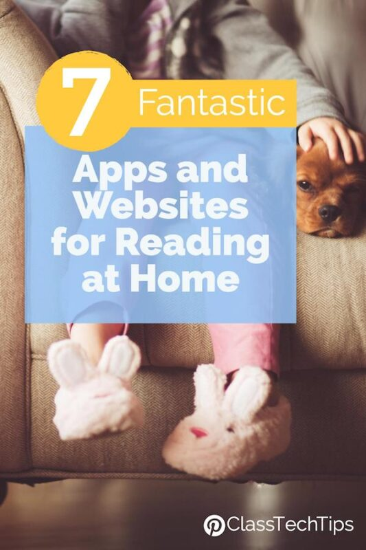7 Fantastic Apps and Websites for Reading at Home