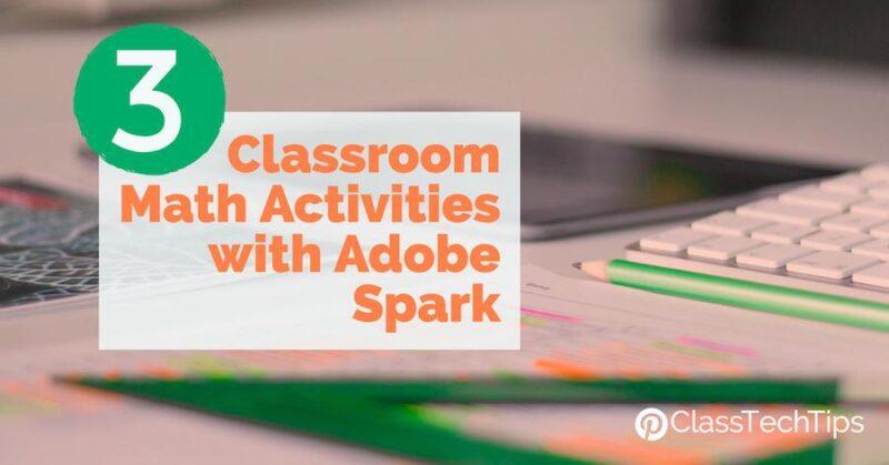 3 Classroom Math Activities with Adobe Spark - Class Tech Tips