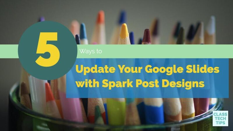 5 Ways to Update Your Google Slides with Spark Post Designs