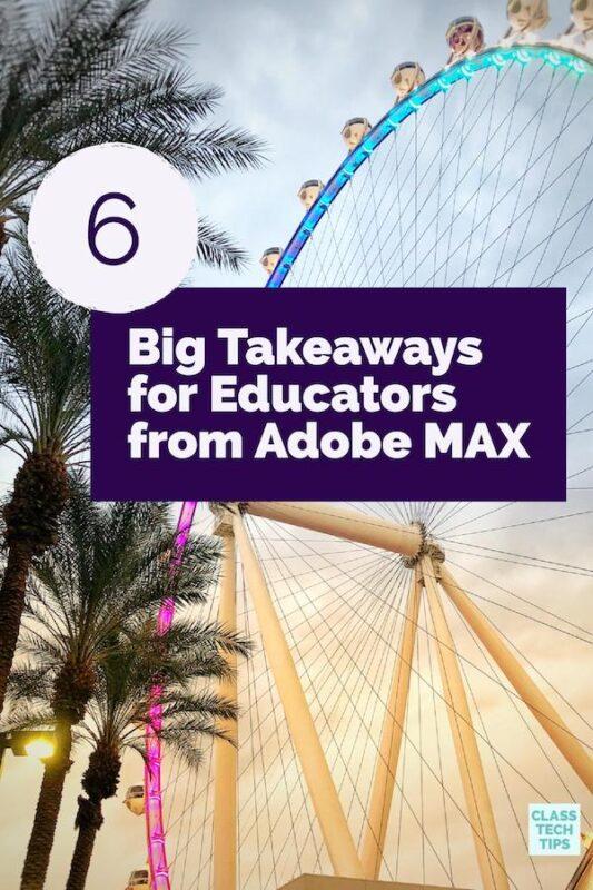 6 Big Takeaways for Educators from Adobe MAX