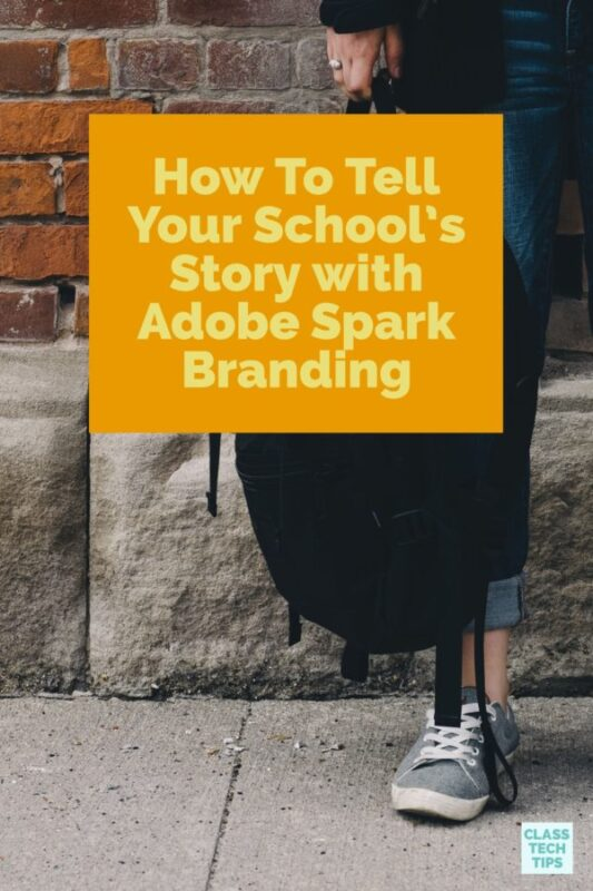 How To Tell Your School's Story with Adobe Spark Branding
