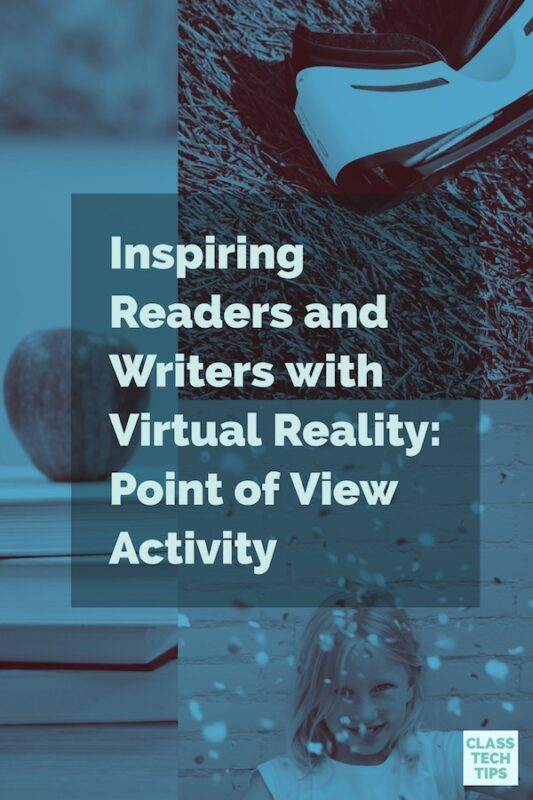 Inspiring Readers and Writers with Virtual Reality: Point of View Activity