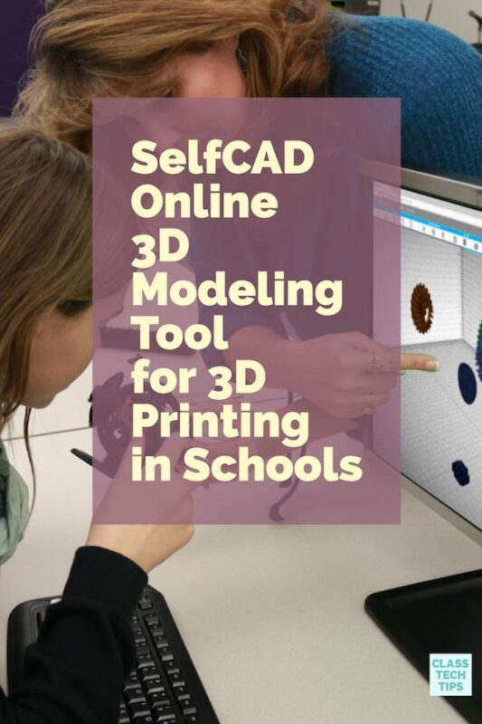 SelfCAD Online 3D Modeling Tool for 3D Printing in Schools