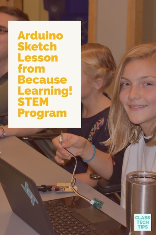 Arduino Sketch Lesson from Because Learning! STEM Program