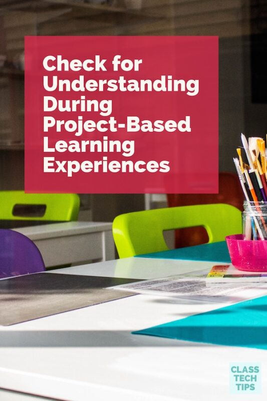 Check for Understanding During Project-Based Learning Experiences