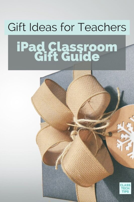 Gift Ideas for Teachers: iPad Classroom Gift Guide