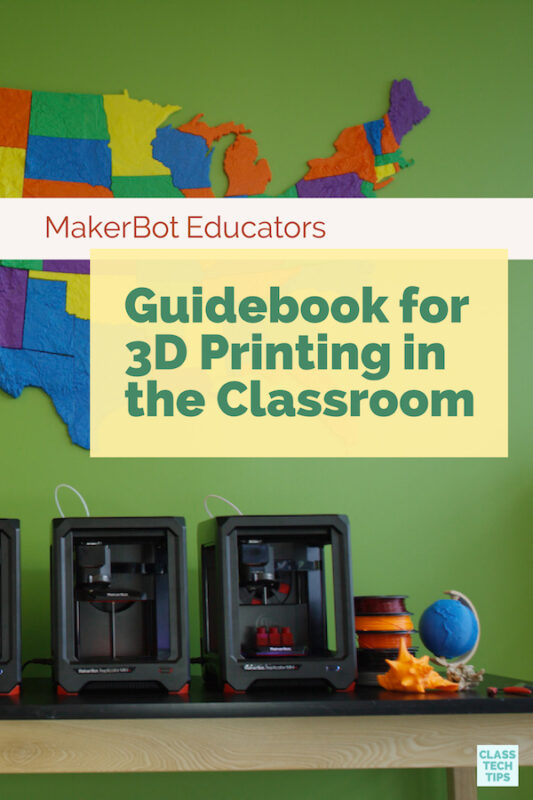 MakerBot Educators Guidebook for 3D Printing in the Classroom 1