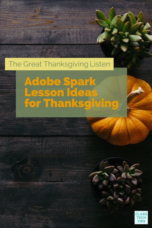 https://secureservercdn.net/166.62.107.204/pmf.759.myftpupload.com/wp-content/uploads/2017/11/The-Great-Thanksgiving-Listen-Adobe-Spark-Lesson-Ideas-for-Thanksgiving.jpg