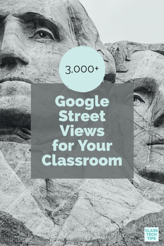 Google Street Views for Your Classroom