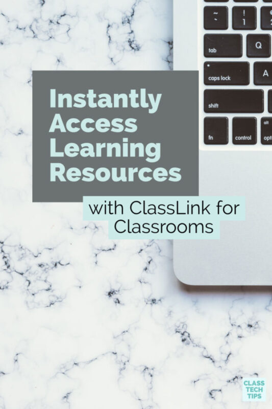 Instantly Access Learning Resources with ClassLink for Classrooms