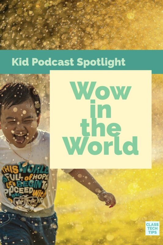 Podcast for Kids: Wow in the World