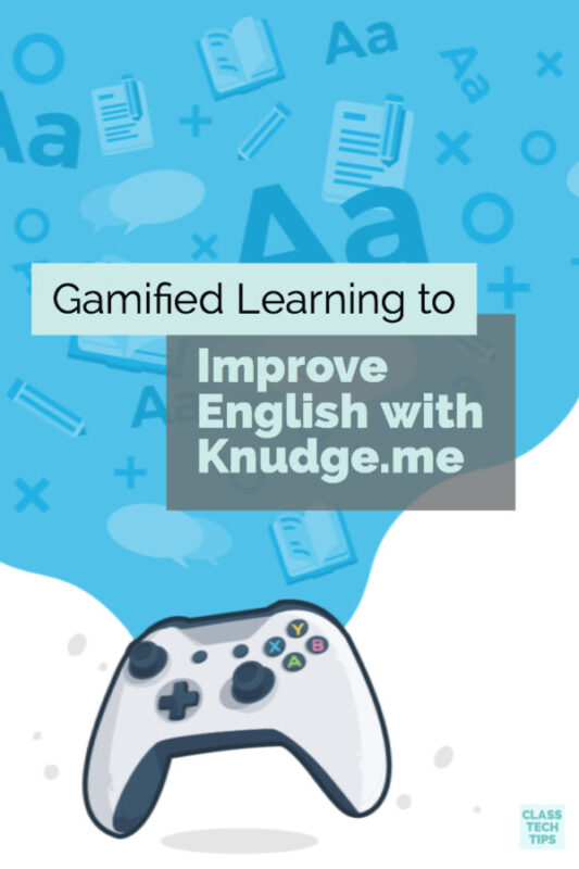 Gamified Learning to Improve English with Knudge.me 1