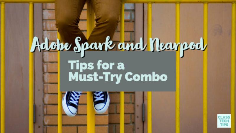 Adobe Spark and Nearpod
